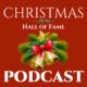 Christmas Hall of Fame Podcast